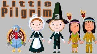 Thanksgiving Songs for Children - Little Pilgrim - Kids Song by The Learning Station, via YouTube.