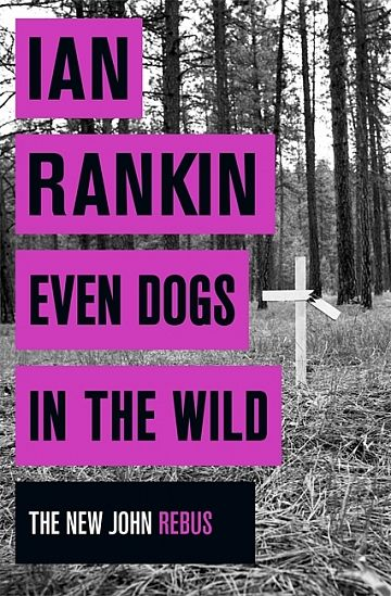 Even Dogs in the Wild by Ian Rankin was bought this for Christmas brilliant