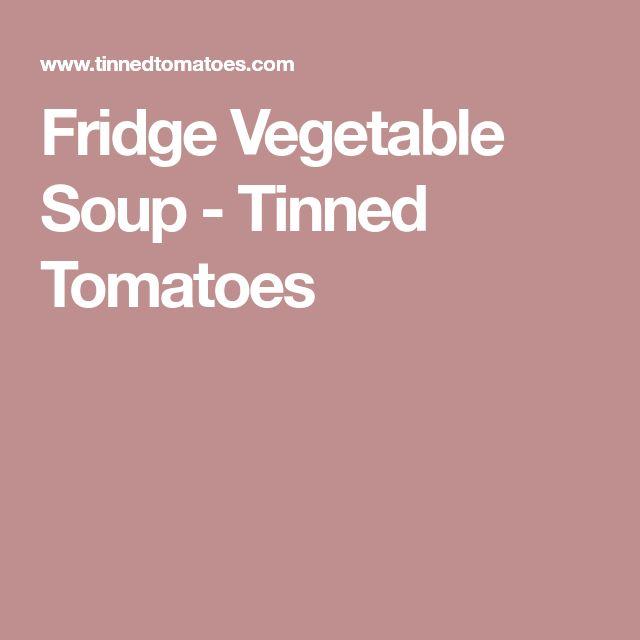Fridge Vegetable Soup - Tinned Tomatoes
