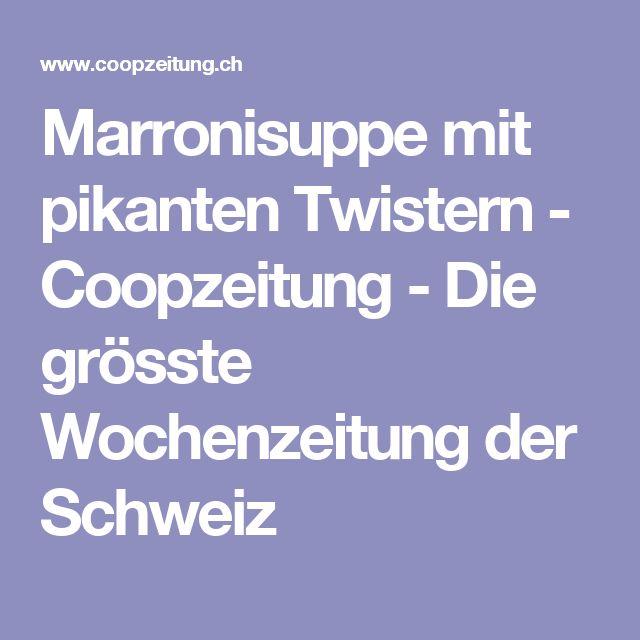 Marronisuppe mit pikanten Twistern - Coopzeitung - Die grösste Wochenzeitung der Schweiz