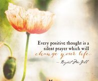 Every Positive Though Is A Silent Prayer Which Will Change Your Life