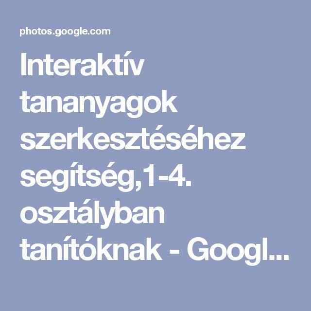 Interaktív tananyagok szerkesztéséhez segítség,1-4. osztályban tanítóknak  - Google Fotók