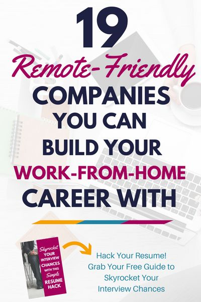 Want to earn a living from home? Check out these 19 remote-friendly companies you can build a real work-from-home career with.