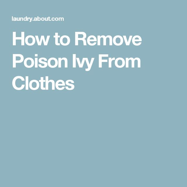 How to Remove Poison Ivy From Clothes