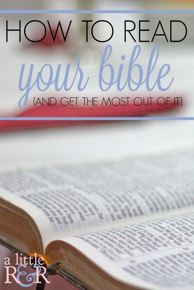 How to Read Your Bible {and get the most out of it} ⋆ A Little R & R