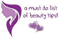 A 'must do' beauty tips list!