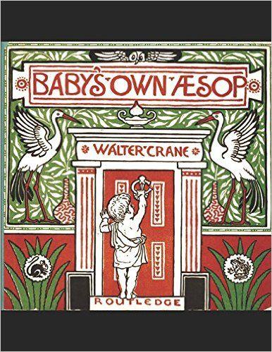 Baby's Own Aesop (Classic Picture Books): Walter Crane, Edmund Evans: 9781520337289: Amazon.com: Books