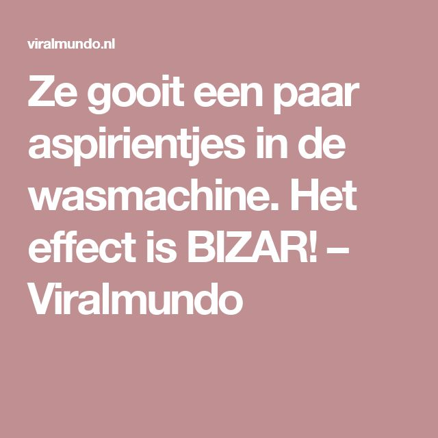 Ze gooit een paar aspirientjes in de wasmachine. Het effect is BIZAR! – Viralmundo