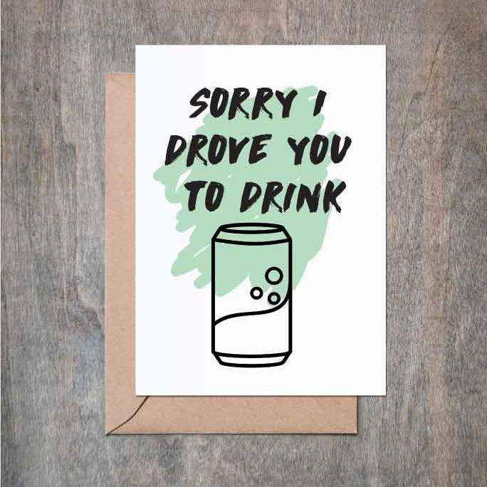 I Drove You to Drink. Funny Father's Day card. Funny Dad Card. Father's Day Card. Father's Birthday. Father Birthday. Mother's Day.