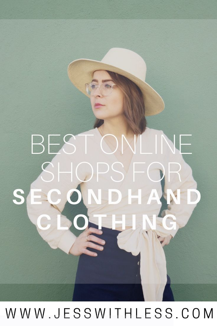 Best Online Shops For Secondhand Clothing In 2020 Second Hand Clothes Ethical Sustainable Fashion Sustainable Fashion