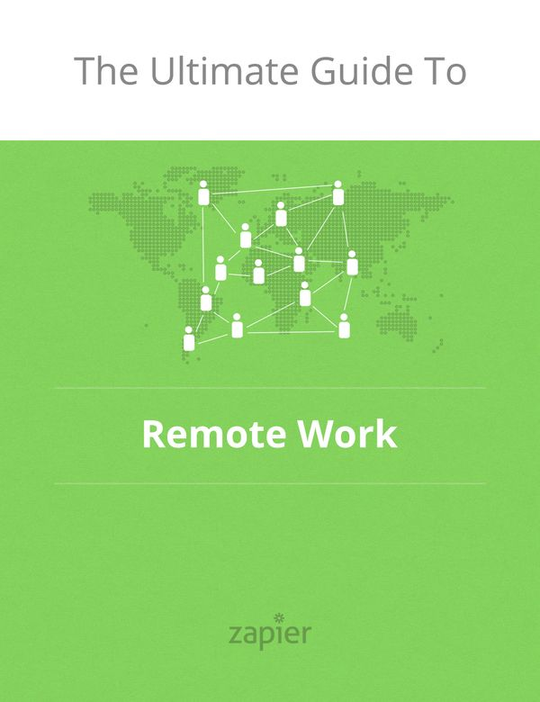 The Ultimate Guide to Remote Work - Zapier