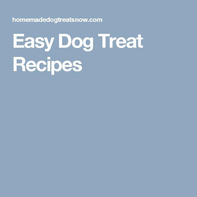 Easy Dog Treat Recipes