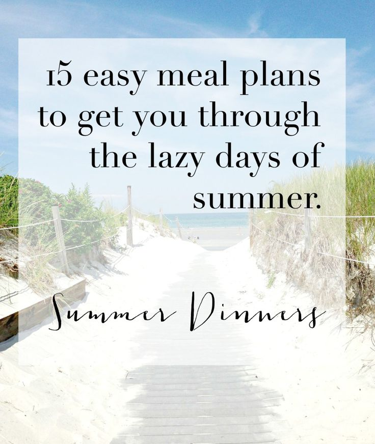 Easy summer dinner ideas. Beat the heat and make a plan with these family friendly healthy dinner recipe ideas for the summer.