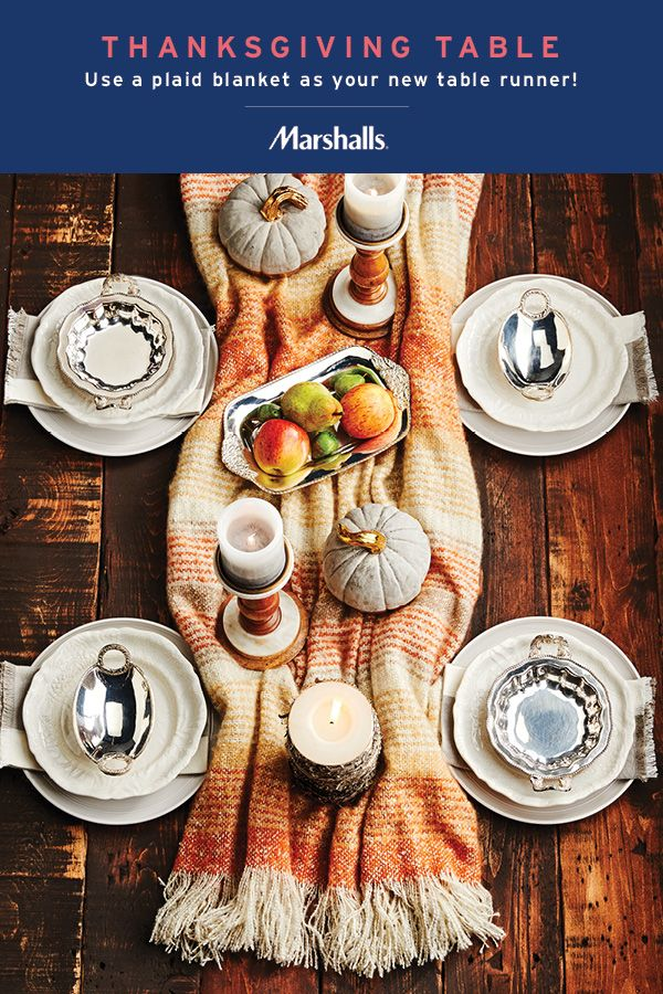 Thanksgiving table idea — a new fall blanket can make a great table runner! Pick up a blanket (or plaid scarf!) and drape over your tabletop for a cozy rustic feel. Mix metallic touches with classic white serveware for a festive statement. Find everything you need for your table at Marshalls, all priced to impress.