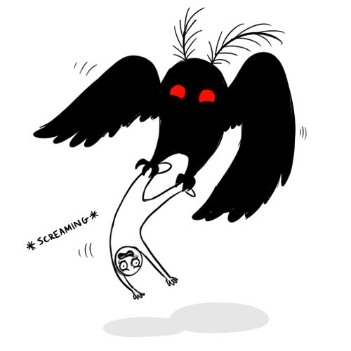 [to the tune of YMCA] mothman theres no need to feel down, I said mothman  lift that man off the ground