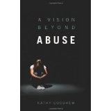 A Vision Beyond Abuse (Perfect Paperback)By Kathy Goodhew