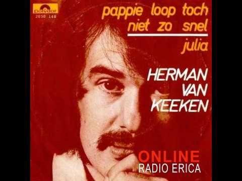 Herman Van Keeken - Pappie Lop Toch Niet Zo Snel