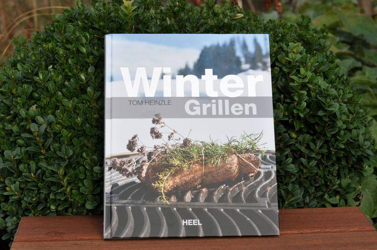 Grillbuch: Wintergrillen von Tom Heinzle