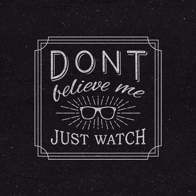 Don't believe me, just watch - Custom vector typography by @jamesllewis