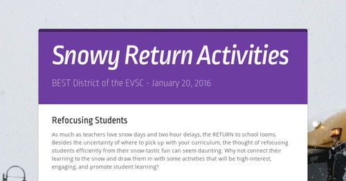 As much as teachers love snow days and two hour delays, the RETURN to school looms.