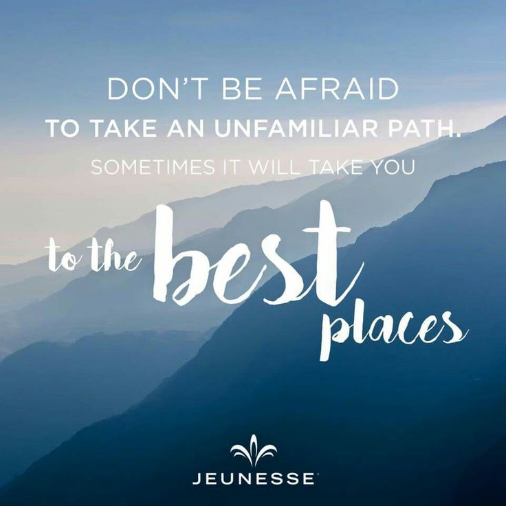 Don't Be Afraid To Take An Unfamiliar Path. Sometimes It Will Take You To The Best Places
