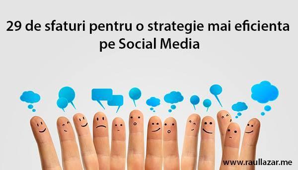 29 de sfaturi pentru o strategie mai eficientă pe Social Media