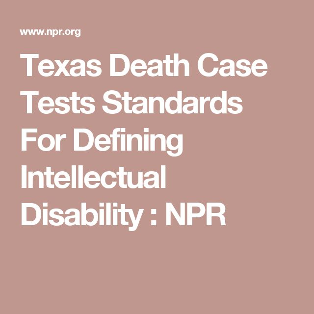 Texas Death Case Tests Standards For Defining Intellectual Disability : NPR