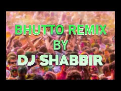 BHUTTO SONG REMIX BY DJ SHABBIR - YouTube | Dj mix songs in