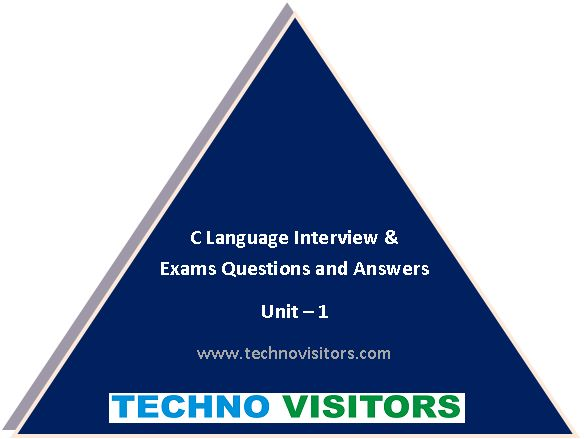 C Language interview questions and answers unit 1 – Quiz based exam for beginners | Techno Visitors Check out this quiz based C language interview question and answers. It is very helpful for beginners in understanding the basic concepts of C programming, defining rules and use of variables, constants, keywords, tokens, character set.