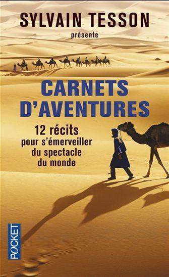 Carnets d'aventures : 12 récits d'exception