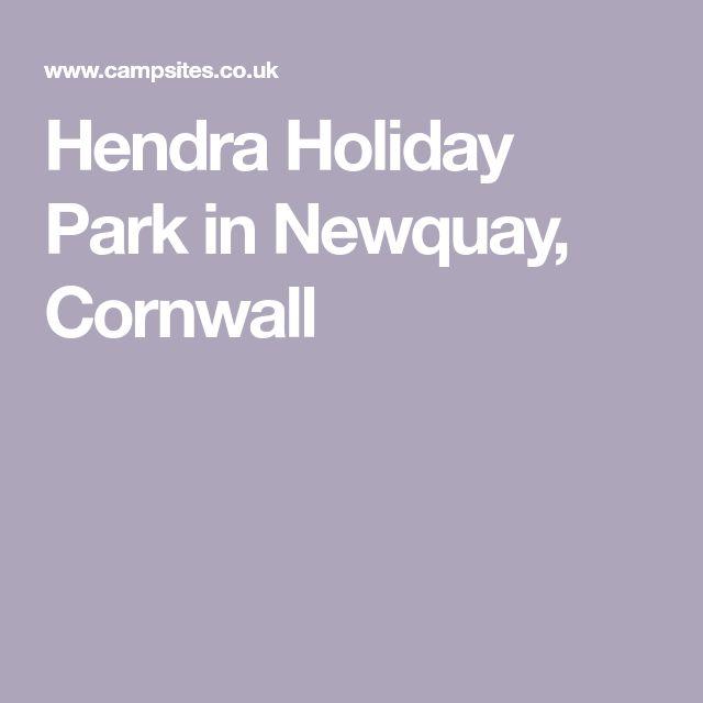 Hendra Holiday Park in Newquay, Cornwall