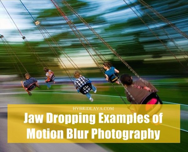 30 #Jaw Dropping Examples of Motion #Blur #Photography