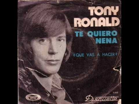 TE QUIERO NENA - TONY RONALD - 1972 - YouTube