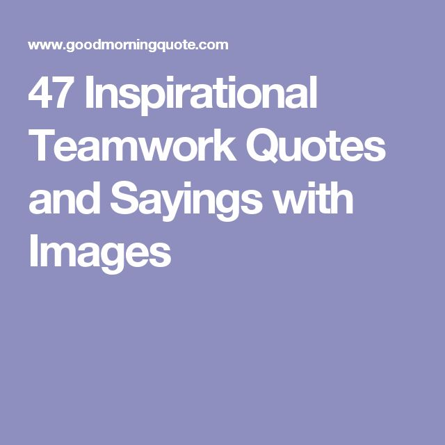 Inspirational Quotes For Work Pinterest: Best 25+ Inspirational Teamwork Quotes Ideas On Pinterest