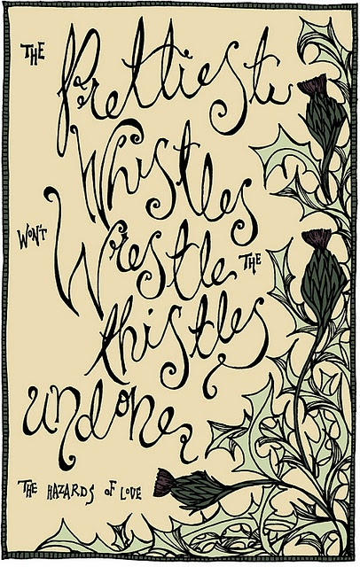 Prettiest whistles - The Hazards of Love, The Decemberists (My favorite album and my favorite band)