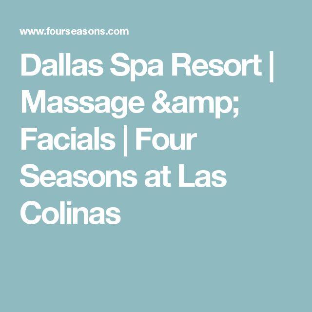 Dallas Spa Resort | Massage & Facials | Four Seasons at Las Colinas