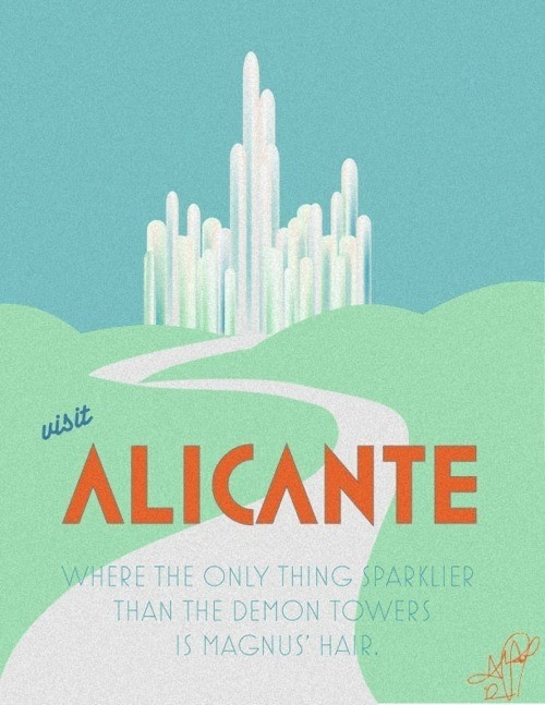 "The Mortal Instruments (quote)... Maybe my favorite fan made poster lol ""Alicante: Where the only thing sparklier than the demon towers is Magnus' Hair."""
