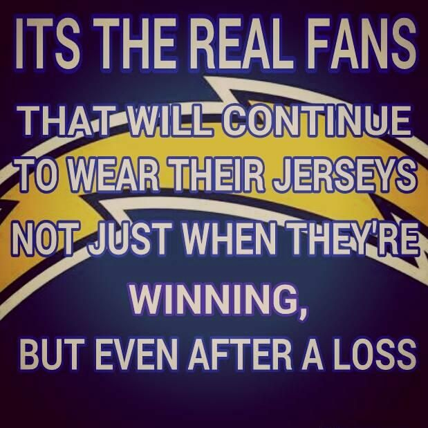 WIN OR LOSE <3 MY CHARGERS...