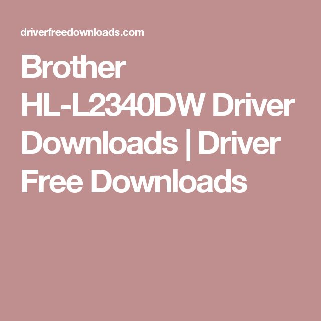 Brother HL-L2340DW Driver Downloads | Driver Free Downloads