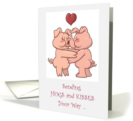 Cute Hug Day Card With Hogs and Kisses/Humor card. Thank you customer in Illinois.