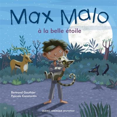 Québec Amérique - Jeunesse | Albums (3+) | Max Malo 2 - Bertrand Gauthier - Pascale Constantin