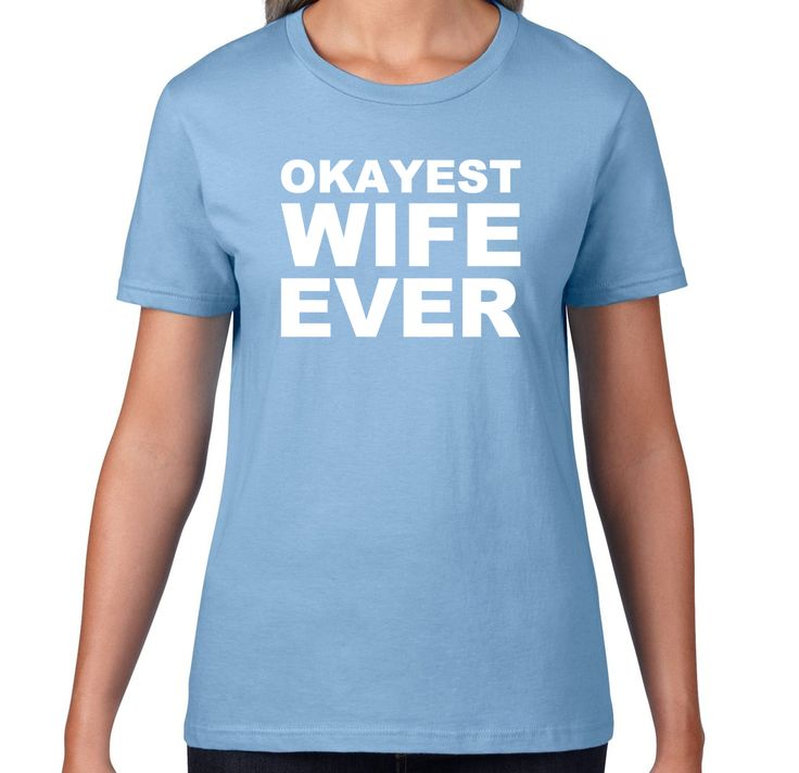 Okayest Wife Ever T-Shirt