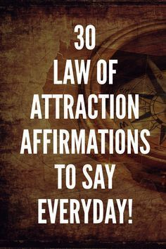 30 Law Of Attraction Affirmations To Say Everyday!