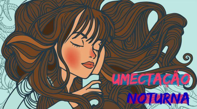 Tratamento noturno para acordar com cabelos divinos: passo a passo + dicas - Bolsa de Mulher