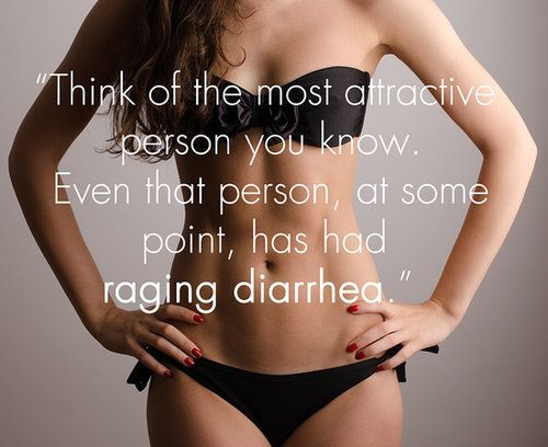 "Quote: ""Think of the most attractive person you know. Even that person, at some point, has had raging diarrhea."" Lesson to learn: Nobody's perfect — even Jennifer Lawrence has had raging diarrhea. Probably. Source: Shutterstock"
