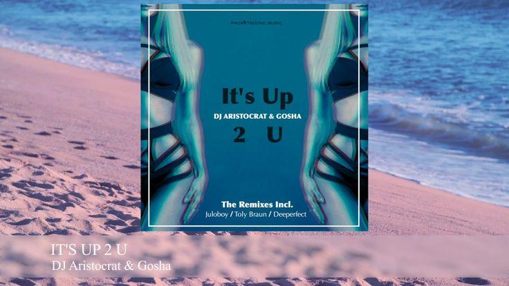 DJ Aristocrat & Gosha - It's Up 2 U (Teaser)