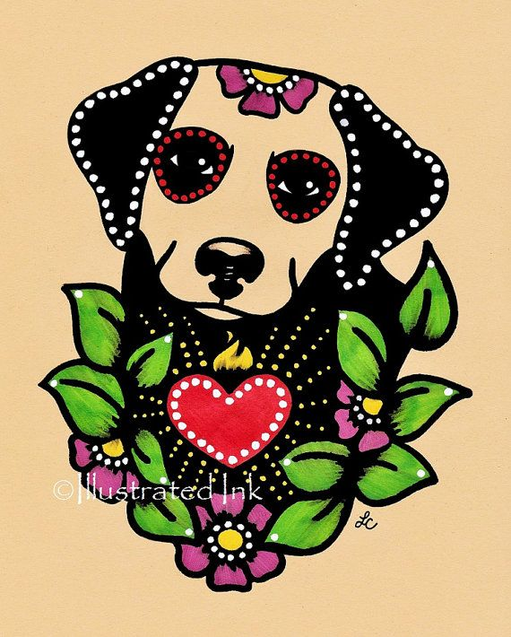 Day of the Dead Dog LABRADOR Dia de los Muertos Art Print 5 x 7 or 8 x 10 - Choose your own words - Donation to Austin Pets Alive // could be a cool tattoo, too.
