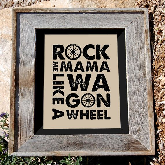 Rock Me Mama like a Wagon Wheel poster by n2design on Etsy. #n2design