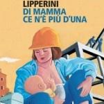 Di mamma ce n'è più d'una - Loredana Lipperini, Feltrinelli
