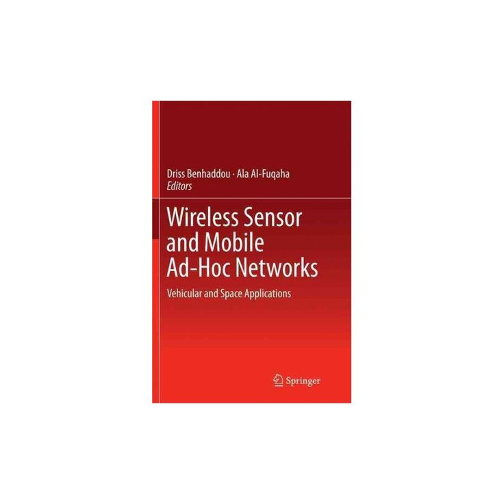 Wireless Sensor and Mobile Ad-hoc Networks : Vehicular and Space Applications (Reprint) (Paperback)